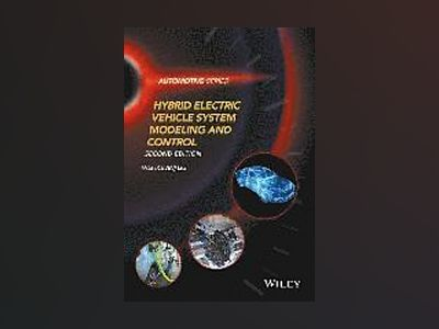 Hybrid Electric Vehicle System Modeling and Control, 2nd Edition av Wei Liu