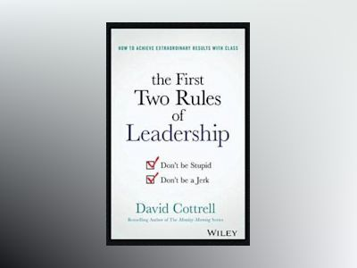 Don't Be Stupid. Don' Be a Jerk.: The Two Greatest Rules for Leaders to Win av David M. Cottrell