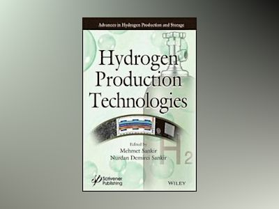 Hydrogen Production Technologies av Mehmet Sankir