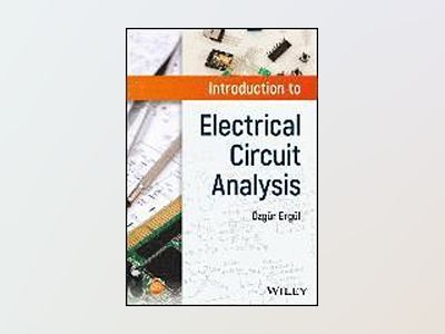 Introduction to Electrical Circuit Analysis av Ozgur Ergul