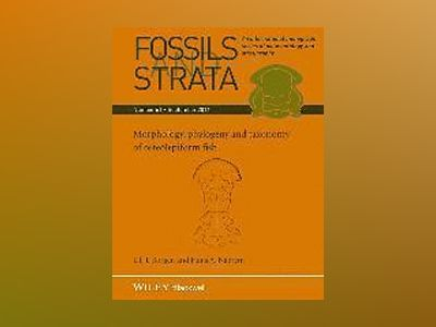 Fossils and Strata, Number 61, Morphology, phylogeny and taxonomy of osteol av Ulf J. Borgen