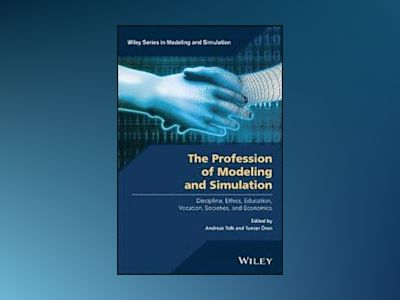 The Profession of Modeling and Simulation av Andreas Tolk