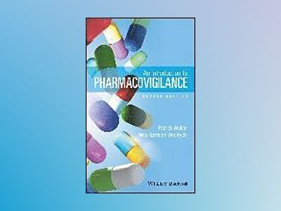 An Introduction to Pharmacovigilance, 2nd edition av Patrick Waller