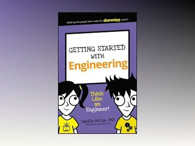 Getting Started with Engineering: Think Like an Engineer! av Camille McCue