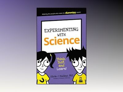 Experimenting with Science: Think, Test, and Learn! av Olivia J. Mullins