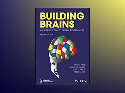Building Brains: An Introduction to Neural Development, 2nd Edition av David J. Price