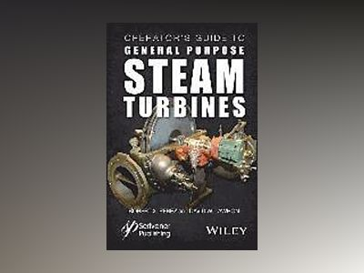 Operator s Guide to General Purpose Steam Turbines: Operating Principles, C av Robert X. Perez