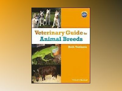 Veterinary Guide to Animal Breeds av Beth Vanhorn