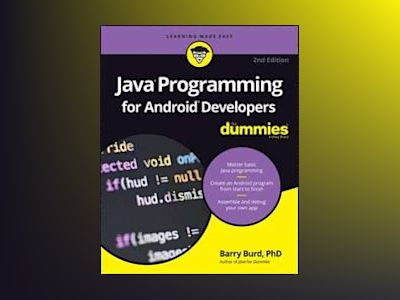 Java Programming for Android Developers For Dummies, 2nd Edition av Barry A. Burd