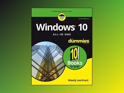 Windows 10 All-In-One For Dummies, 2nd Edition av Woody Leonhard