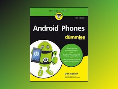 Android Phones For Dummies, 4th Edition av Dan Gookin