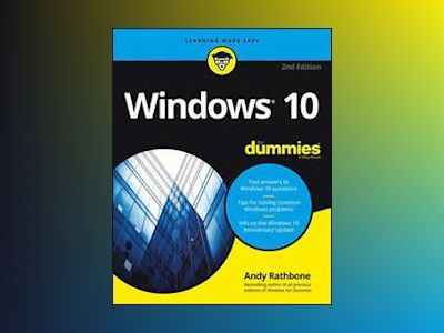 Windows 10 For Dummies, 2nd Edition av Andy Rathbone