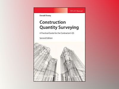 Construction Quantity Surveying: A Practical Guide for the Contractor's QS, av Donald Towey