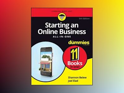 Starting an Online Business All-in-One For Dummies, 5th Edition av Shannon Belew