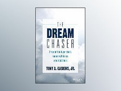 The Dream Chaser: If You Don't Build Your Dream, Someone Else Will Hire You av Tony Gaskins
