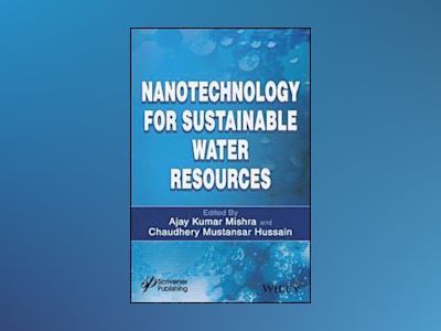 Nanotechnology for Sustainable Water Resources av Ajay Kumar Mishra