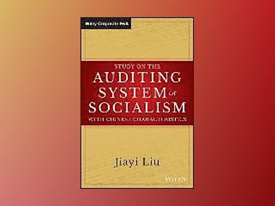 Study on the Auditing System of Socialism with Chinese Characteristics av Jiayi Liu