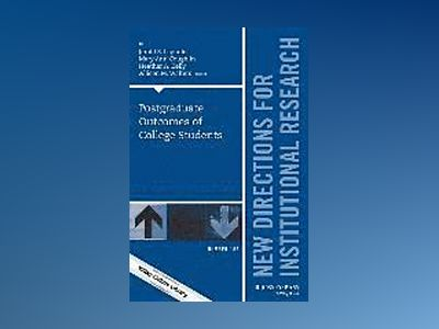 Post-Graduate Outcomes of College Students: New Directions for Institutiona av Heather A. Kelly