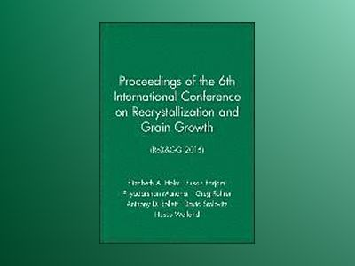 Proceedings of the 6th International Conference on Recrystallization and Gr av Elizabeth A. Holm