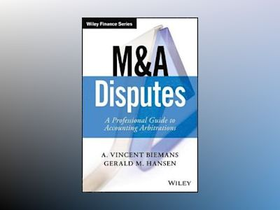 M&A Disputes: A Professional Guide to Accounting Arbitrations av Vincent Biemans