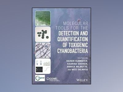 Molecular Tools for the Detection and Quantification of Toxigenic Cyanobact av Rainer Kurmayer