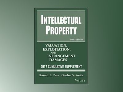 Intellectual Property: Valuation, Exploitation, and Infringement Damages, 2 av Russell L. Parr