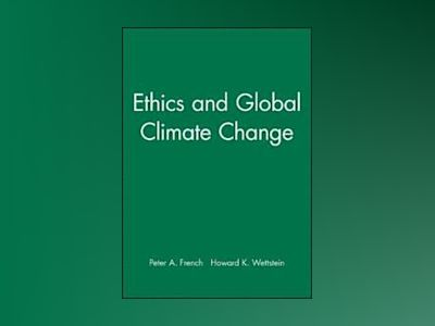 Ethics and Global Climate Change av Peter A. French