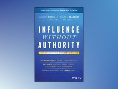 Influence Without Authority, 3rd Edition av Allan R. Cohen