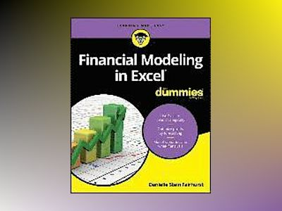 Financial Modeling in Excel For Dummies av Danielle Stein Fairhurst