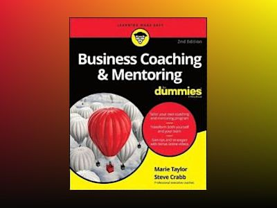 Business Coaching & Mentoring For Dummies, 2nd Edition av Marie Taylor