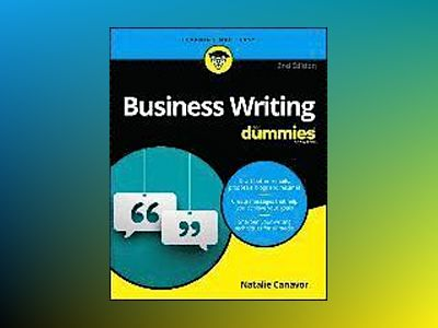 Business Writing For Dummies, 2nd Edition av Natalie Canavor