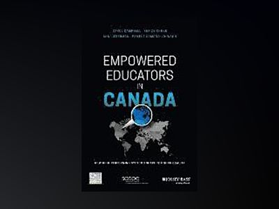 Empowered Educators in Canada: How High-Performing Systems Shape Teaching Q av Carol Campbell