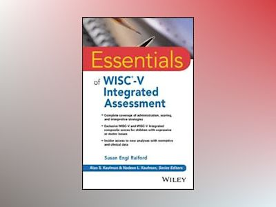 Essentials of WISC-V Integrated Assessment av Susan Engi Raiford