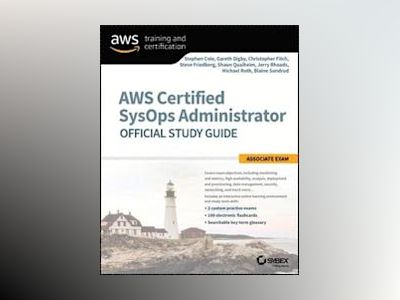 AWS Certified SysOps Administrator Official Study Guide: Associate Exam av Stephen Cole