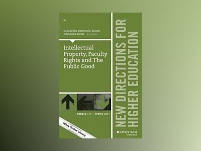 Intellectual Property, Faculty Rights and the Public Good: New Directions f av Samantha Bernstein