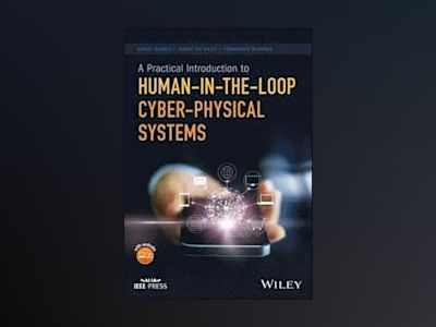 A Practical Introduction to Human-in-the-Loop Cyber-Physical Systems av David Nunes
