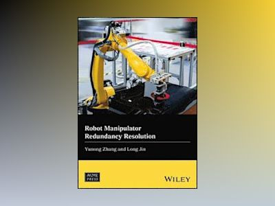 Robot Manipulator Redundancy Resolution av Yunong Zhang