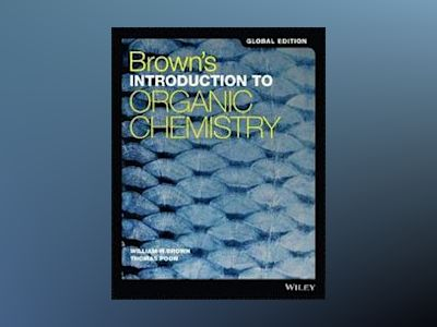 Brown's Introduction to Organic Chemistry, 6th Edition Global Edition av William H. Brown