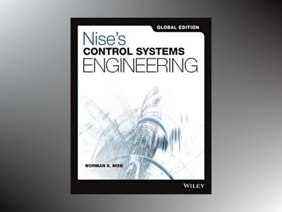 Nise's Control Systems Engineering, 7th Edition Global Edition av Norman S. Nise