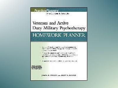 Veterans and Active Duty Military Psychotherapy Homework Planner (w/ Downlo av James R. Finley