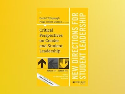Critical Perspectives on Gender and Student Leadership, SL154 av Daniel Tillapaugh