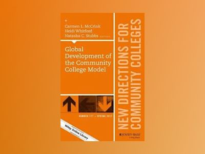 Global Development of the Community College Model, CC 177 av Carmen L. McCrink
