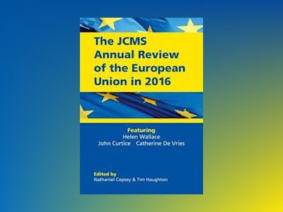 The JCMS Annual Review of the European Union in 2016 av Nathaniel Copsey