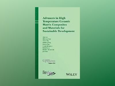 Advances in High Temperature Ceramics Matrix Composites and Materials for S av Mrityunjay Singh