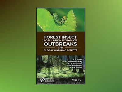 Forest Insect Population Dynamics, Outbreaks, And Global Warming Effects av A. S. Isaev