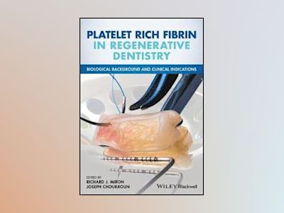 Platelet Rich Fibrin in Regenerative Dentistry: Biological Background and C av Richard J. Miron