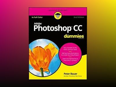 Photoshop CC For Dummies, 2nd Edition av Peter Bauer