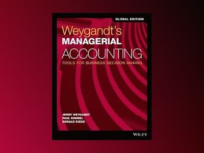 Managerial Accounting: Tools for Business Decision Making, 1st Edition Inte av Jerry J. Weygandt
