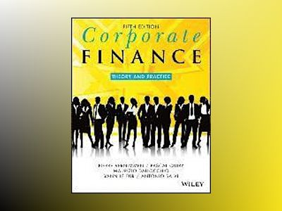 Corporate Finance: Theory and Practice, 5th Edition av Pierre Vernimmen