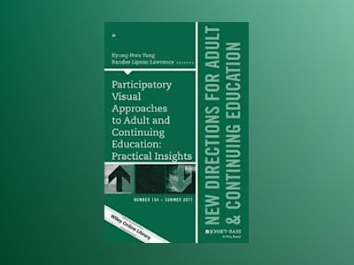 Participatory Visual Approaches to Adult and Continuing Education: Practica av Kay Yang